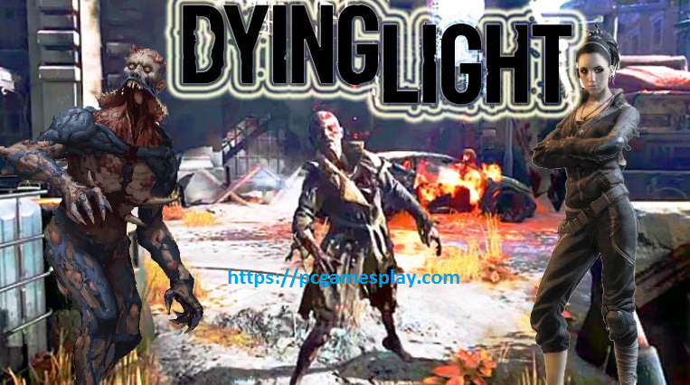 Dying Light Pc Download